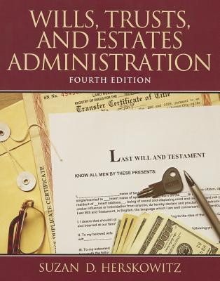 Wills, Trusts, and Estates Administration By Herskowitz, Suzan D.