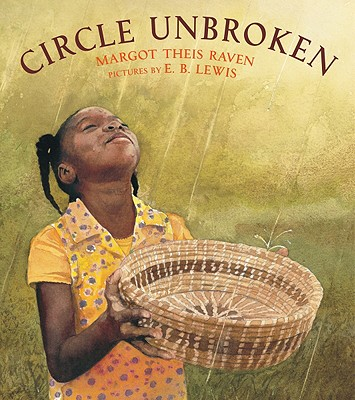 Circle Unbroken By Raven, Margot Theis/ Lewis, E. B. (ILT)